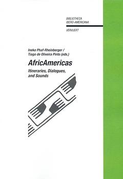 AfricAmericas. Itineraries, Dialogues, and Sounds.